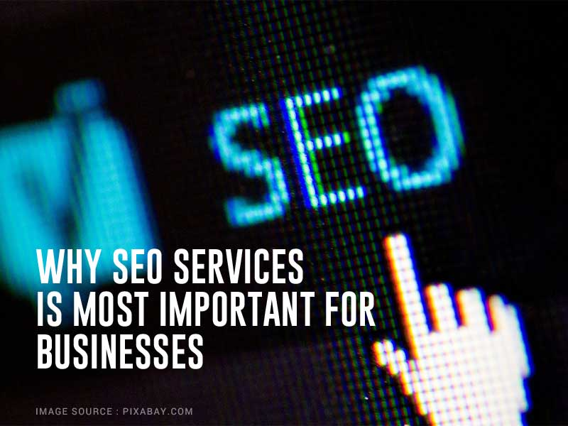 Why SEO Services Is Most Important For Businesses