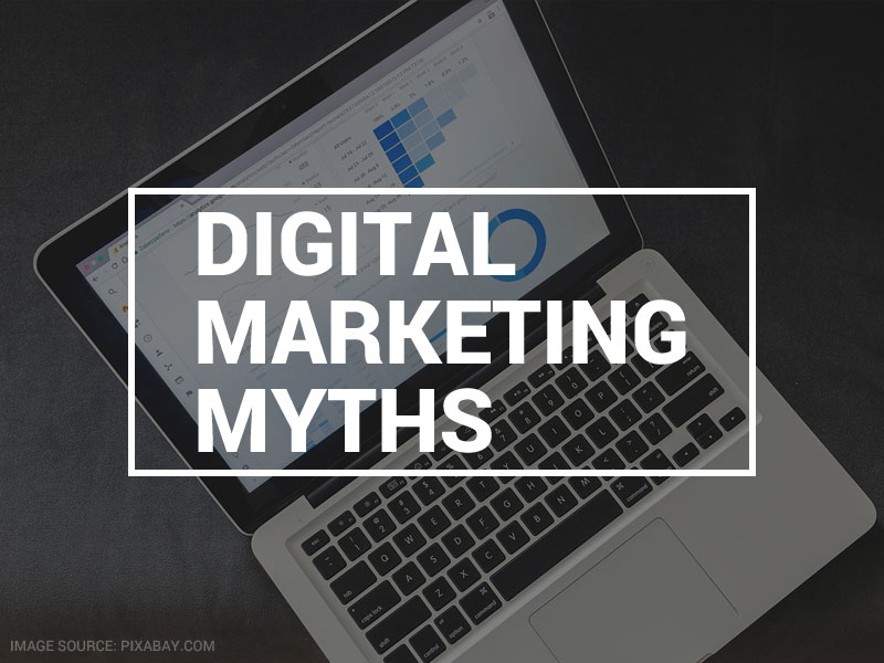 6 Common Myths about Digital Marketing You Will Stop Believing After Reading This