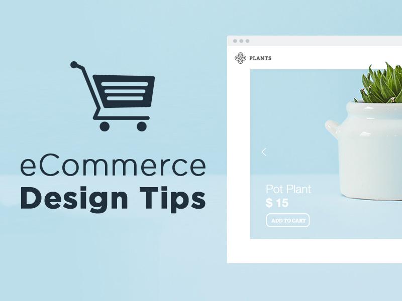 Web Design Tips for Your E-Commerce Website