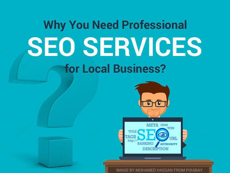 Why You Need Professional SEO Services for Local Business