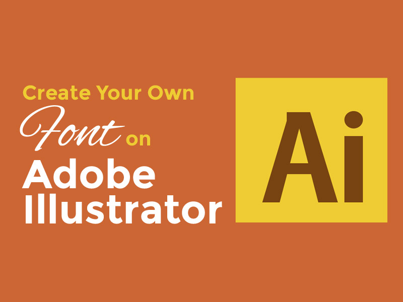 How to Create Your Own Font on Adobe Illustrator