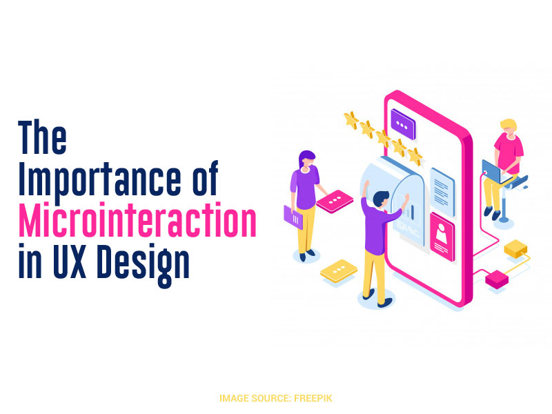 The Importance of Microinteractions in UX Design