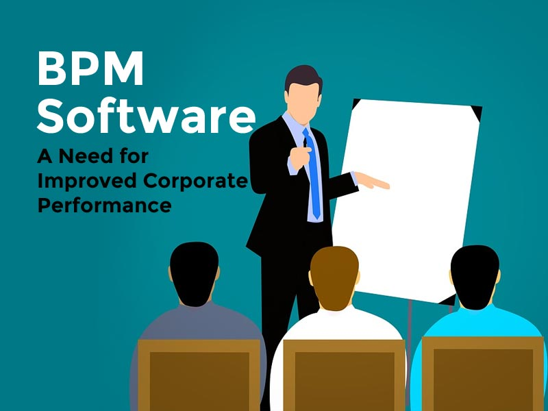 BPM Software: A Need for Improved Corporate Performance