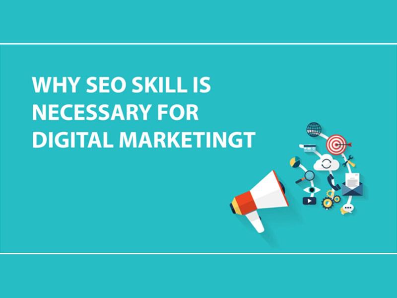 Why SEO Skills is Necessary for Digital Marketing