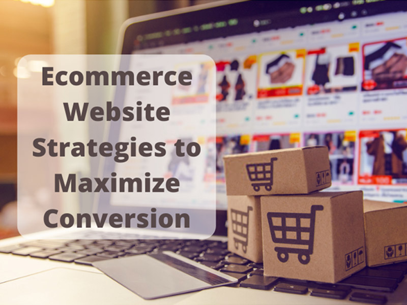 Top 10 Ecommerce Website Strategies to Maximize Conversion
