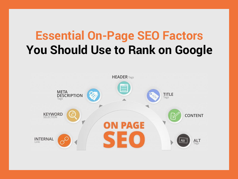 Essential On-Page SEO Factors You Should Use to Rank on Google