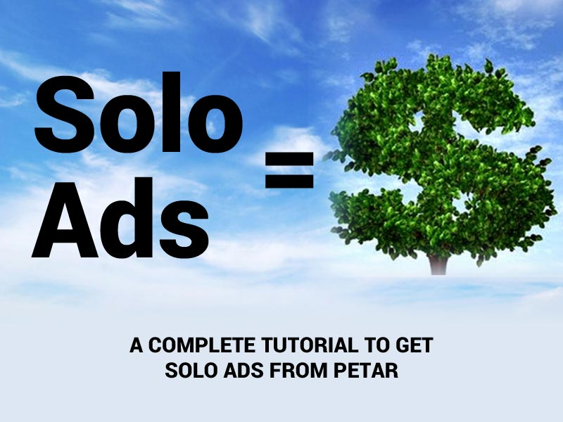 A Complete Tutorial to Get Solo Ads from Petar