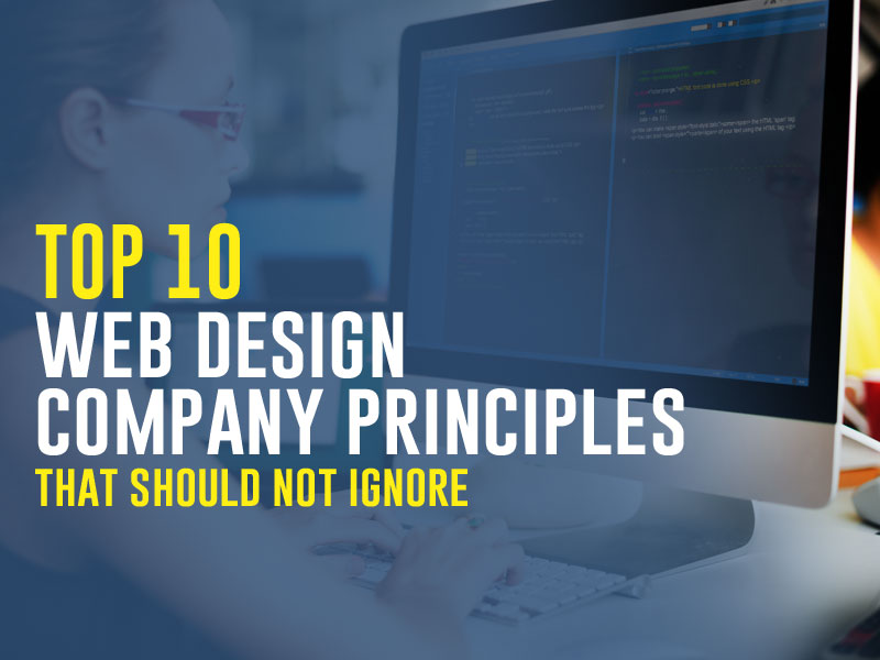 Top 10 Web Design Company Principles that Should not Ignore