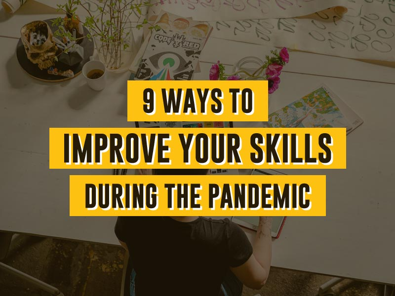 9 Ways to Improve your Skills during the Pandemic