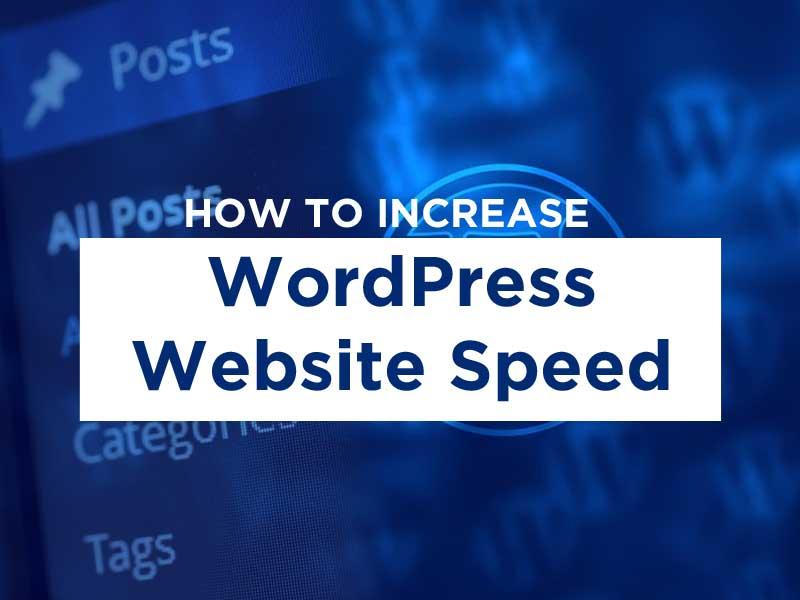 How to Increase WordPress Website Speed