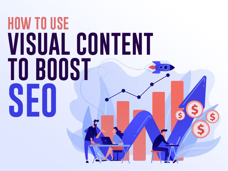 How Visual Content Can Boost Your SEO
