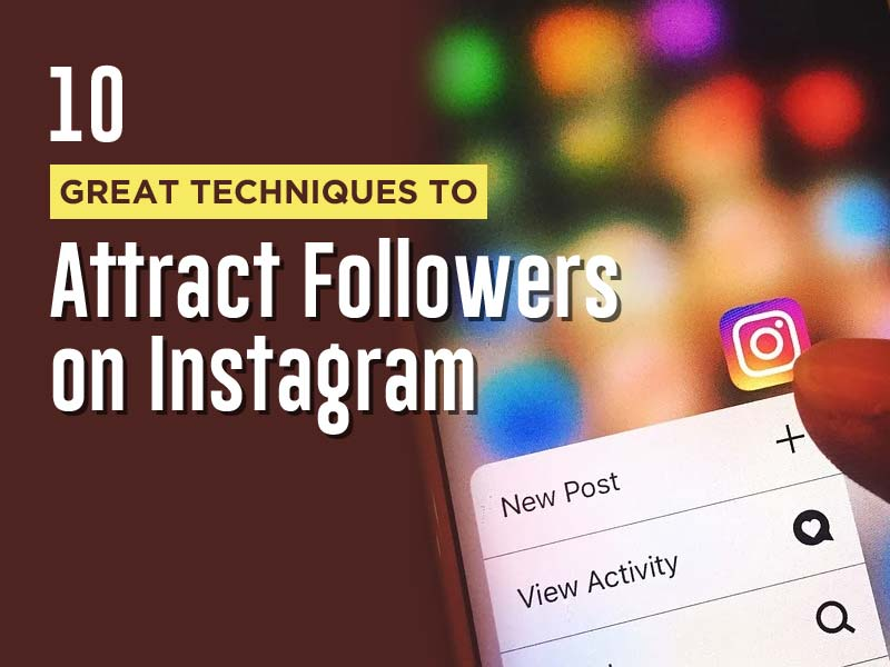How to Attract Followers on Instagram
