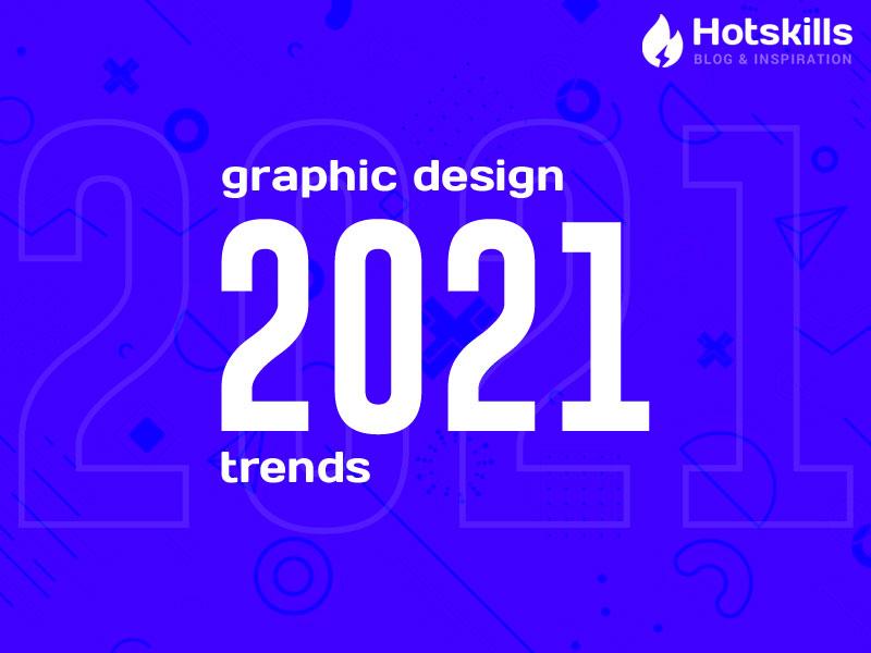 Graphic Designing Trends 2021