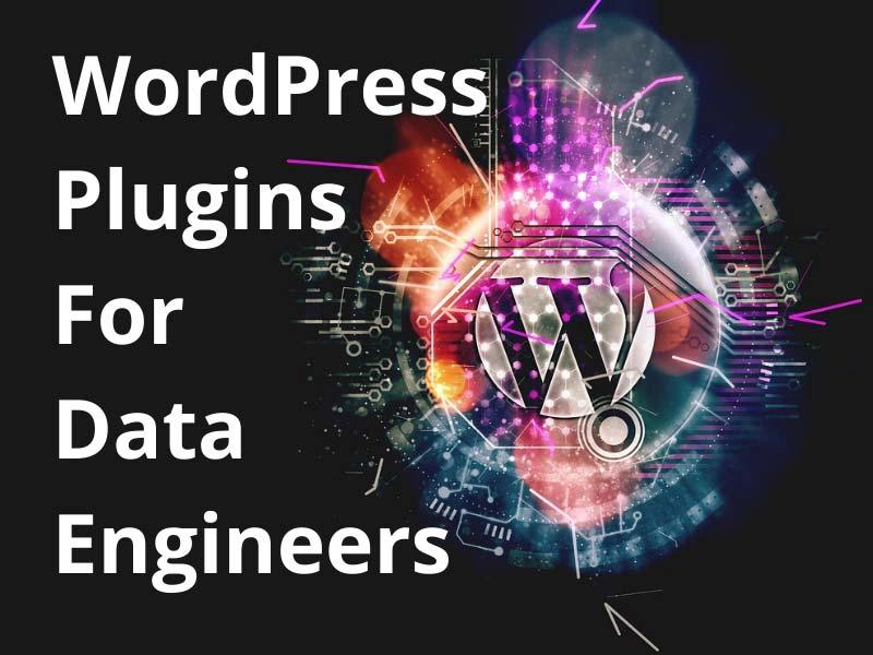 WordPress Plugins for Data Engineers