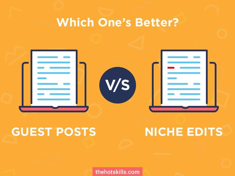 Guest Posts vs Niche Edits