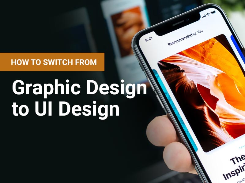 How To Switch From Graphic Design To User Interface Design