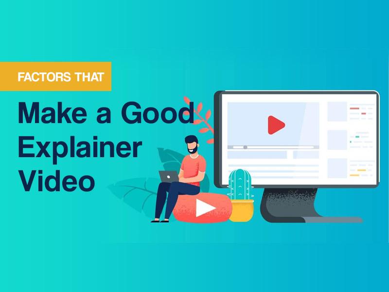 Factors that make a good explainer video