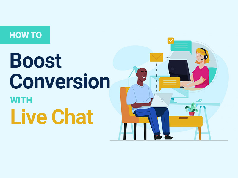 boost conversion with live chat