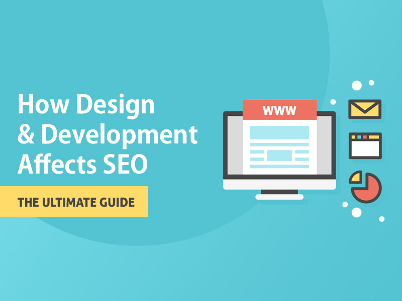 How Design And Development Affects SEO Performance