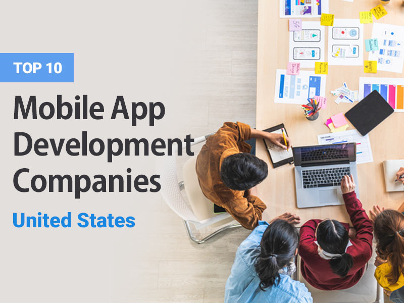 Top 10 Mobile App Development Companies in the United States